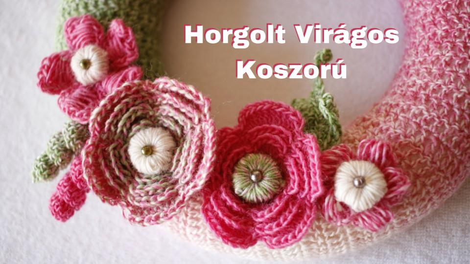 Horgolt Virágos Koszorú, Vidám Dekoráció Egész Évben