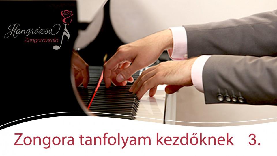 Zongora kezdőknek online kurzus III. rész