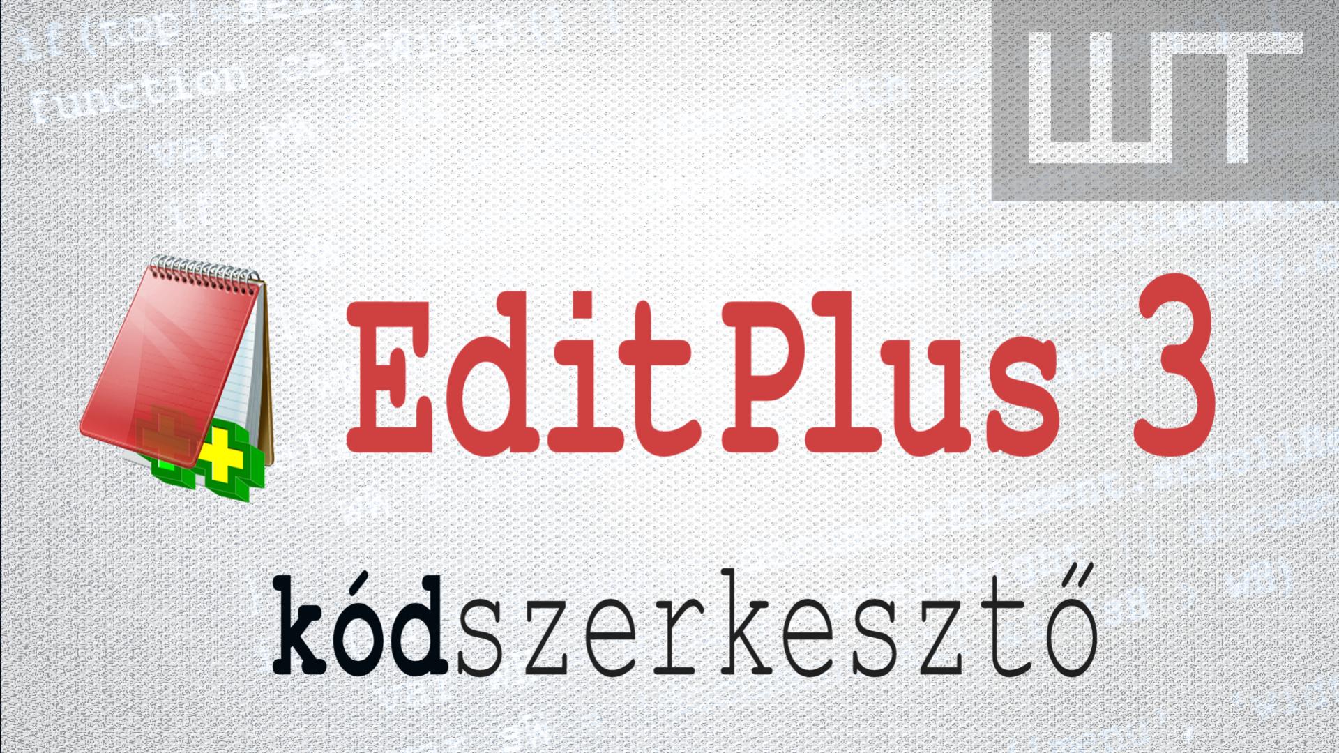 Az EditPlus 3.3 kódszerkesztő használata